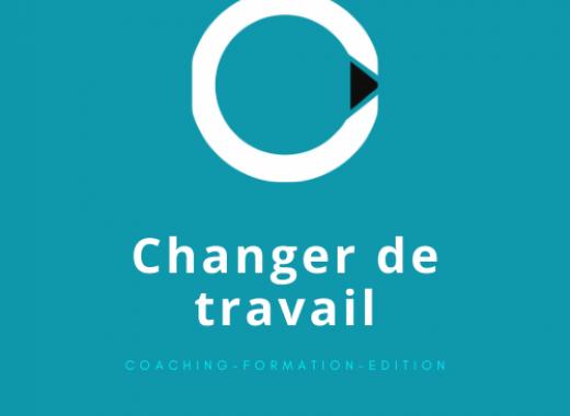 C2T - CHANGER DE TRAVAIL