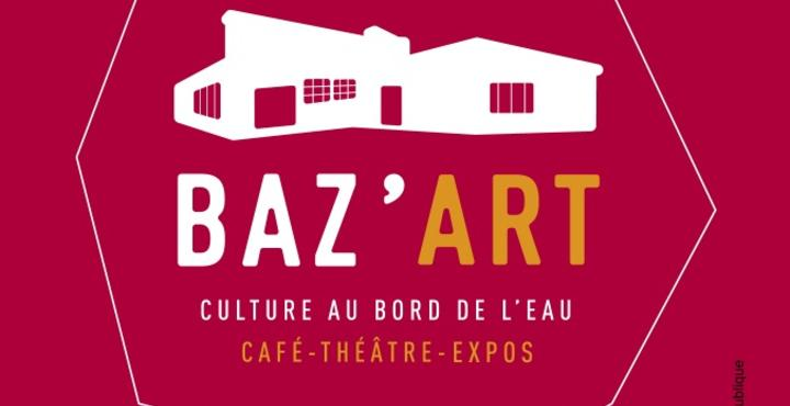 BAZ'ART Café Théâtre Expos