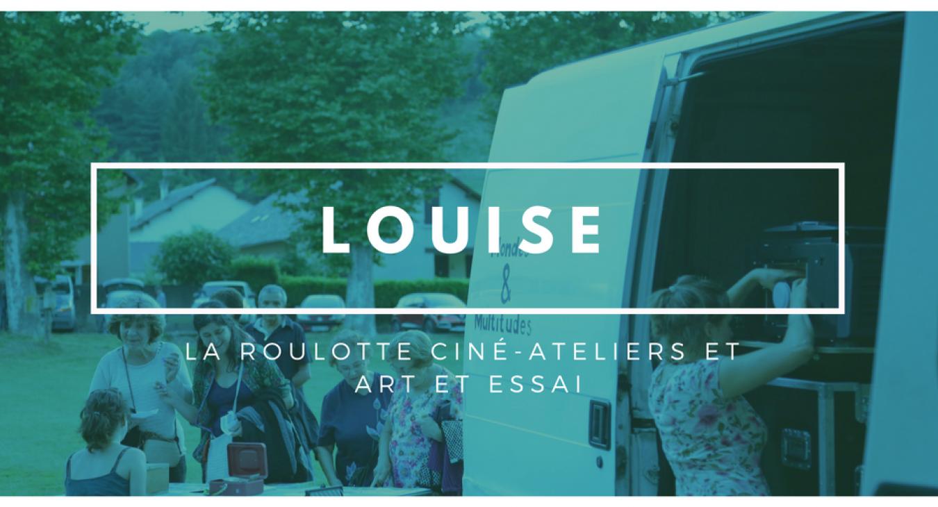 Louise : la caravane ciné-ateliers et art et essai