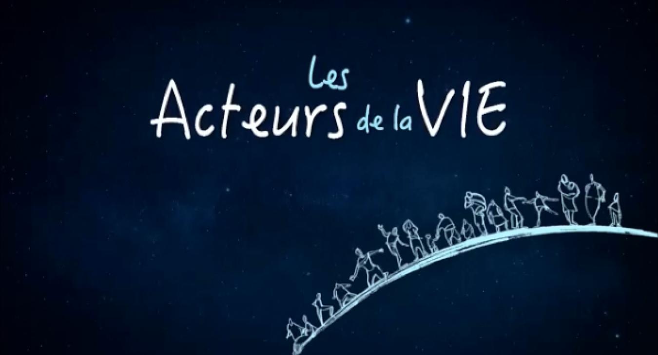"""Film """"Les Acteurs de la vie"""""""
