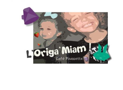 L'Origa'Miam !